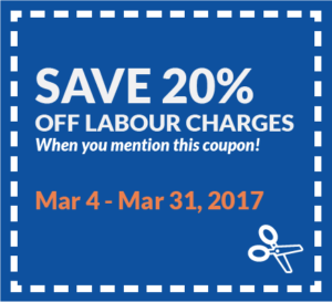 Save 20% off labour charges when you mention this coupon. Valid from March 4th until March 31st, 2017.