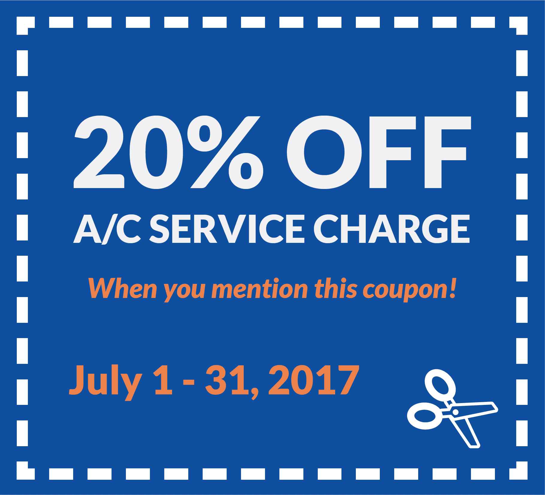 Coupon for 20% off A/C service charge, when you mention this coupon. Valid from July1 1 to 31, 2017.