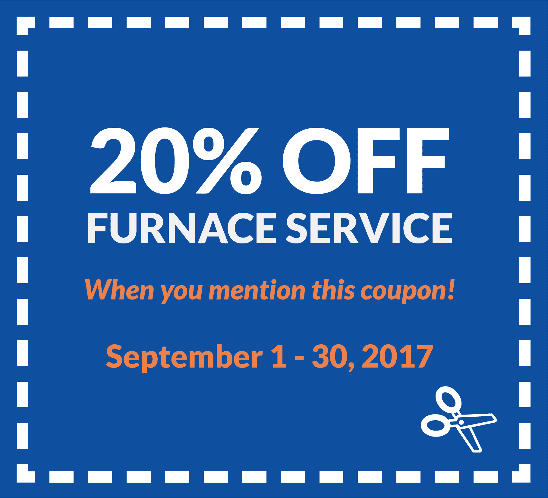 Coupon for 20% off furnace service, when you mention this coupon. Valid from September 1 to 30, 2017.