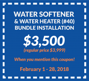 Coupon for water softener and water heater (#40) bundle installation for $3,500 (regular price $3,999). Valid from February 1 to 28, 2018.