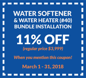 Coupon for water softener and water heater (#40) bundle installation for 11% off regular price ($3,999). Valid from March 1 to 31, 2018.