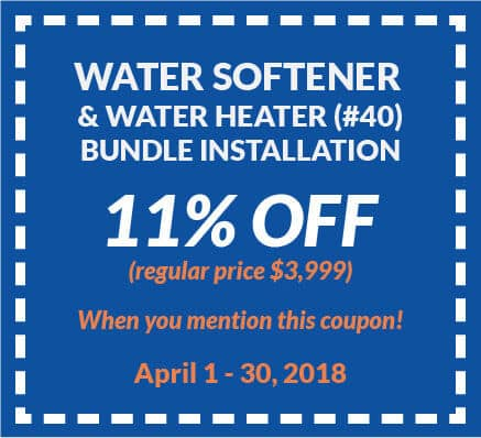 Coupon for water softener and water heater (#40) bundle installation for 11% off regular price ($3,999). Valid from April 1 to 30, 2018.